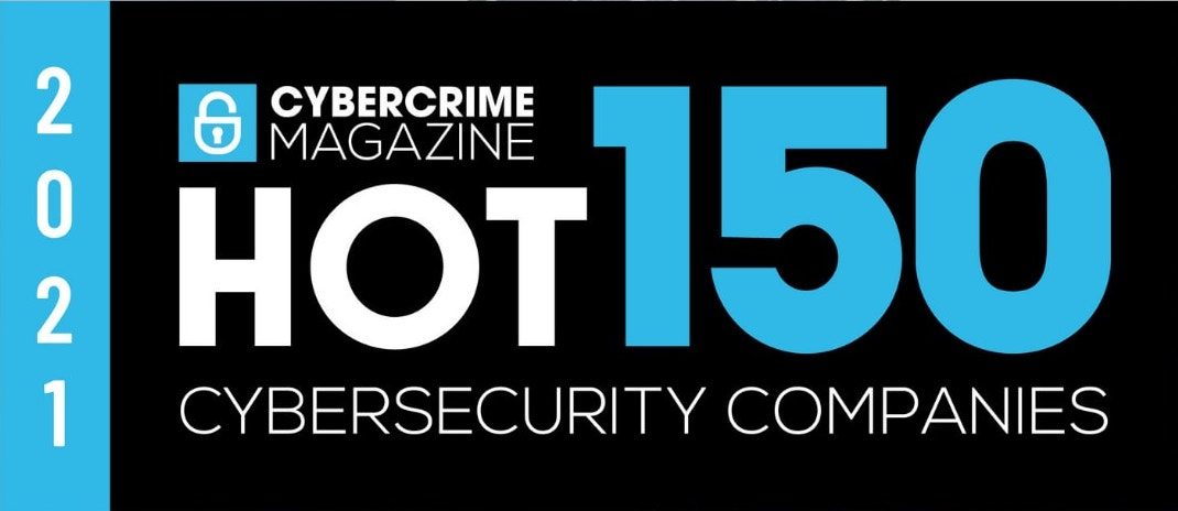 Hot 150 Cybersecurity Companies To Watch In 2021 selected by CyberCrime Magazine
